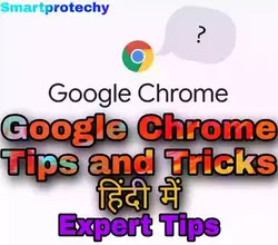 Best Google Chrome Browser Tips and Tricks in Hindi