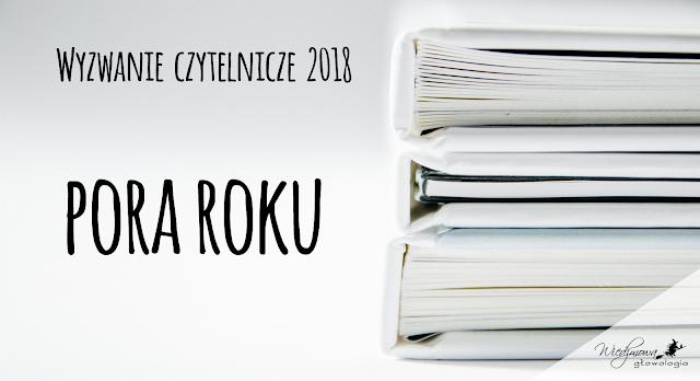 Wyzwanie książkowe 2018, Wiedźmowa głowologia, kategoria: pora roku