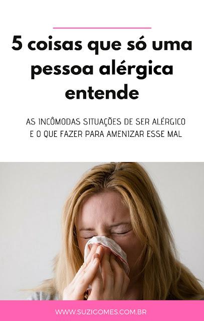 5 coisas que só uma pessoa alérgica entende