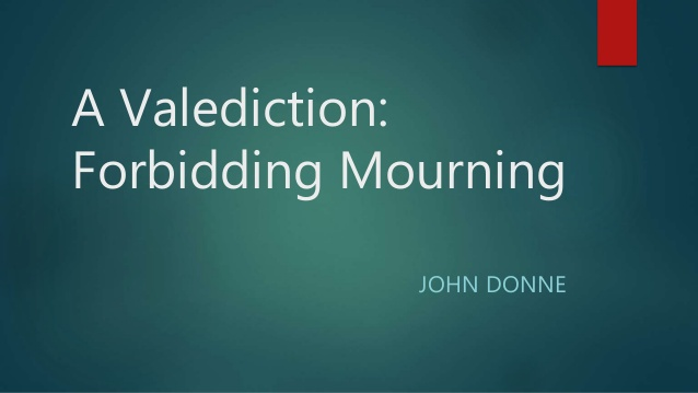 Summary of A Valediction: Forbidding Mourning by John Donne