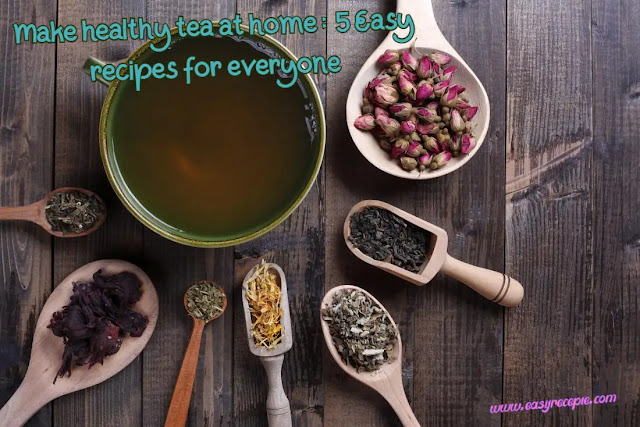 How to make healthy tea at home: 5 Easy recipes for everyone