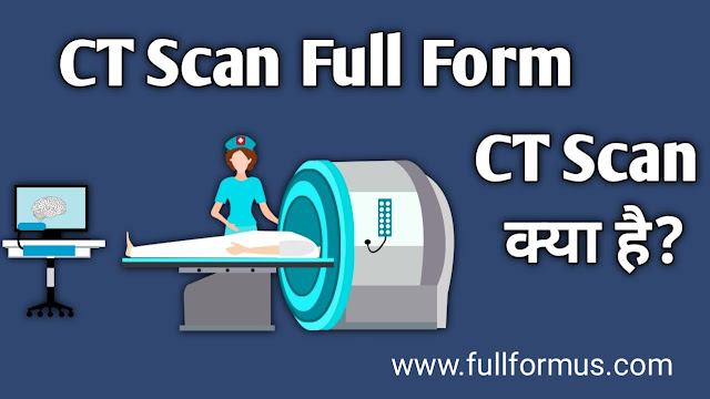 CT_Scan_Full_form