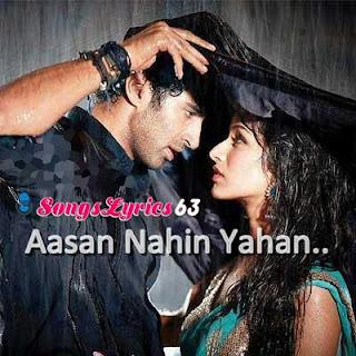 AASAN NAHIN YAHAN Song Lyrics Aashiqui 2 Movie
