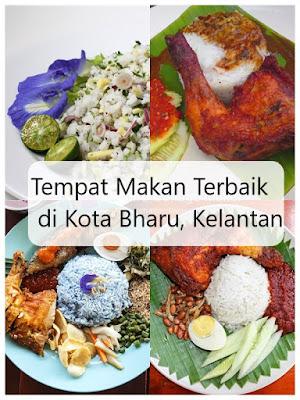 Tempat Makan Terbaik di Kota Bharu Kelantan