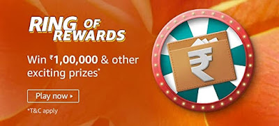अमेज़ॅन Ring Of Rewards क्विज़ जीते - Rs.10,0000 & Other Exciting Prize