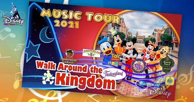 Walk Around the Kingdom Music Tour Hong Kong Disneyland 2021 Special Edition, 香港迪士尼樂園