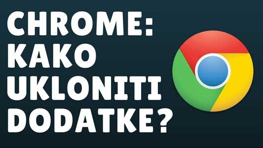 Kako ukloniti dodatke iz Google Chrome-a?
