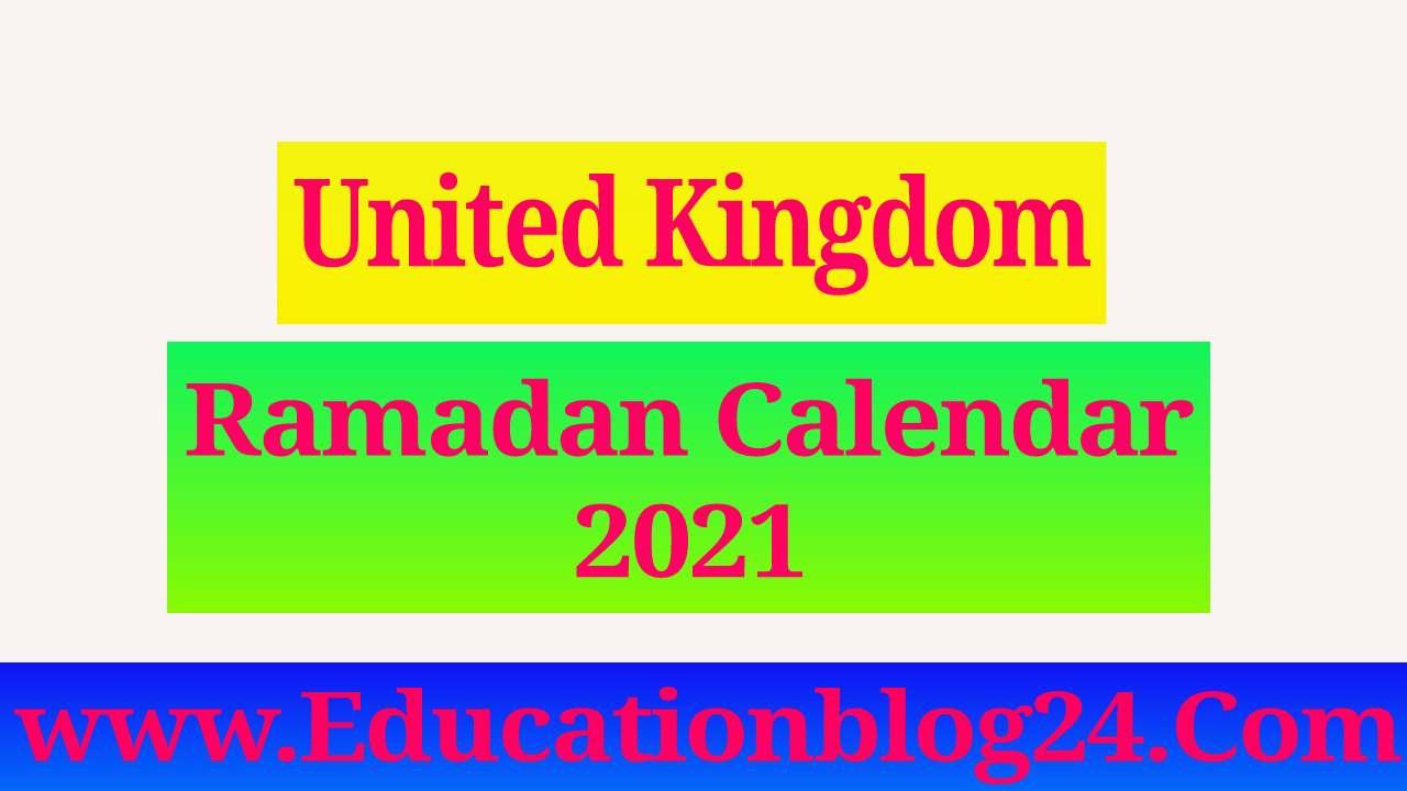 United kingdom (Uk) Ramadan Calendar 2021 | ইউকে (ইউনাইটেড কিংডম) রমজানের/রোজার ক্যালেন্ডার ২০২১