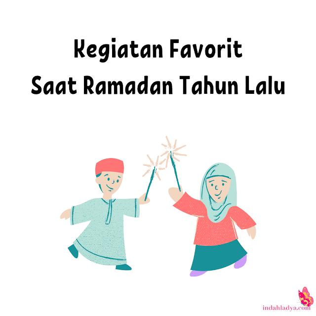 Kegiatan Favorit Saat Ramadan Dulu