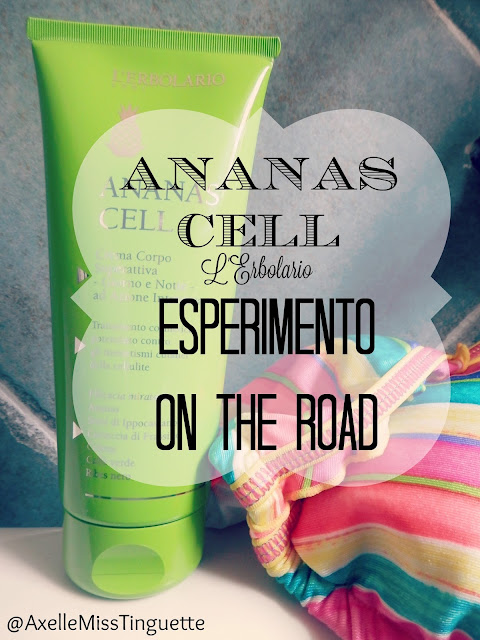 [Diario Cellulite] Esperimento On The Road con Ananas Cell L'Erbolario