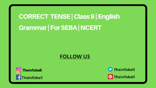 Important Correct Tense Exercise | Class 9 | English Grammar | For SEBA | NCERT