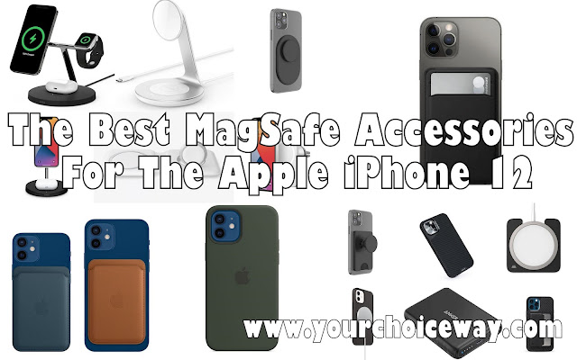 The Best MagSafe Accessories For The Apple iPhone 12 - Your Choice Way