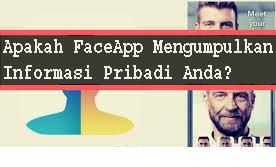 Apakah FaceApp Mengumpulkan Informasi Pribadi Anda? 1
