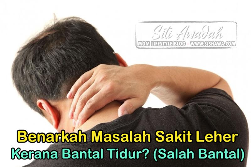 Benarkah Punca Sakit Leher Kerana Bantal Tidur? (Salah Bantal)