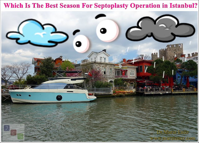 Which is the best season for septoplasty in Istanbul? - Do you have nasal surgery in the summer? - Which is the best season for nasal septum deviation surgery in Istanbul? - In what season is septoplasty performed in Istanbul? - Which is the best season for septoplasty in Turkey?