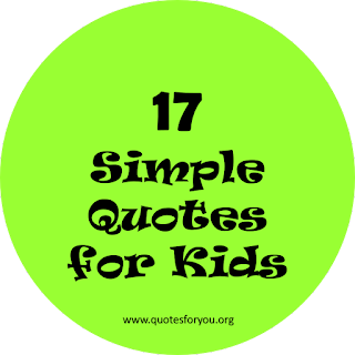 17 Simple Quotes for Kids