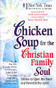 CHICKEN SOUP FOR THE CHRISTIAN FAMILY SOUL STORIES TO OPEN THE HEART AND REKINDLE THE SPIRIT Karya: Jack, Mark, Patty, Nancy