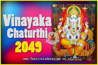 2049 Vinayaka Chaturthi Vrat Yearly Dates, 2049 Vinayaka Chaturthi Calendar