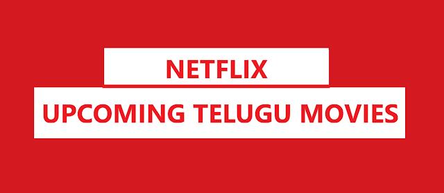 Netflix Upcoming Telugu Movies , List , Watch Online in 2020