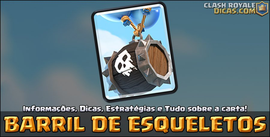 Carta do Barril de Esqueletos em Clash Royale