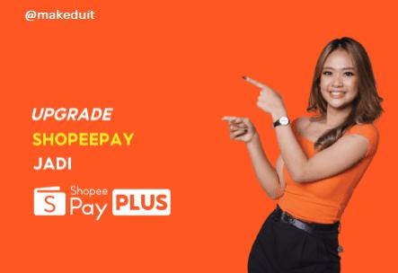 Cara Upgrade Shopeepay Ke Shopeepay Plus 3 Menit
