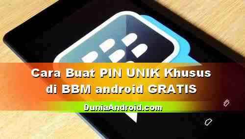 Cara Membuat PIN Unik Gratis di BBM Android