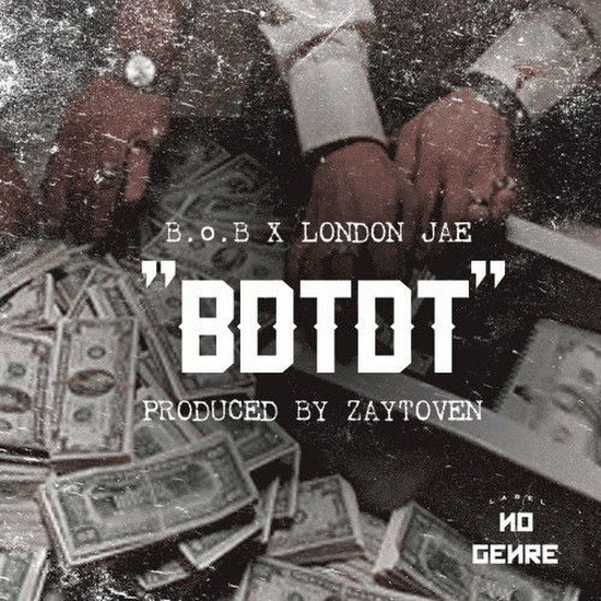B.o.B - BDTDT (Feat. London Jae)