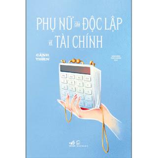 Phụ Nữ Cần Độc Lập Về Tài Chính ebook PDF EPUB AWZ3 PRC MOBI