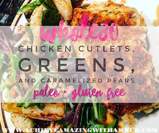 whole30, whole30 recipes, whole30 cookbook recipes, chicken cutlets with greens and caramelized pears, paleo, gluten free, healthy, clean eating, support, 21 day fix