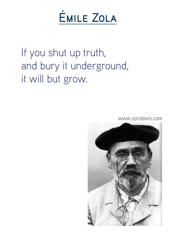 Emile Zola Quotes,Émile Zola On Inspiring, Trust, Truth, Life, love , Perseverance & Art,Emile Zola Thoughts  INSPIRATIONAL QUOTES, MOTIVATIONAL QUOTES, Books, LOVE