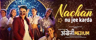 NACHAN NU JEE KARDA LYRICS- ANGREZI MEDIUM- A2Z Lyrics