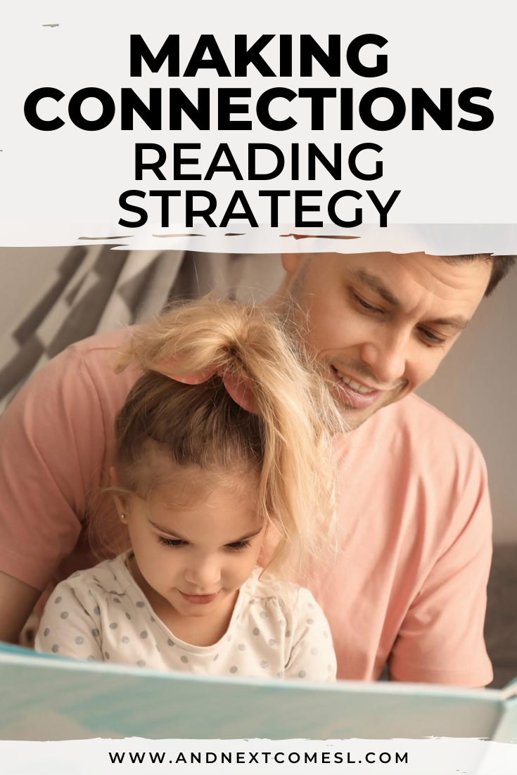 All about the making connections reading comprehension strategy