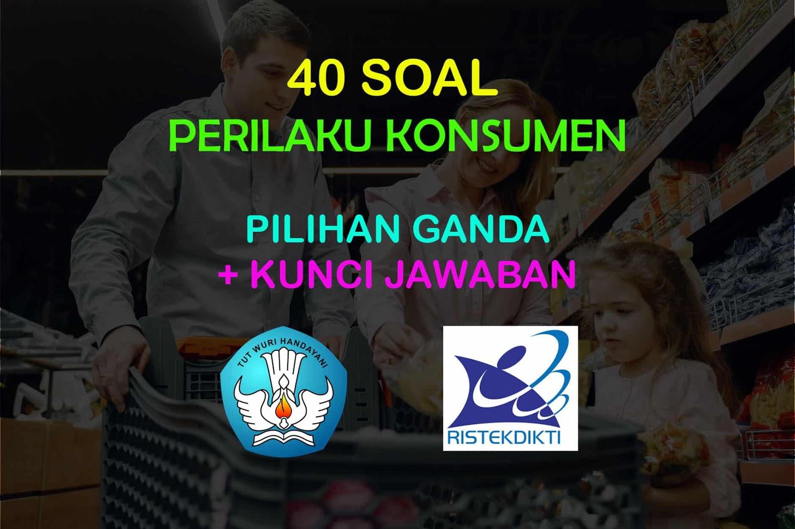 40 Soal Pilihan Ganda Perilaku Konsumen Dan Jawaban Muttaqin Id