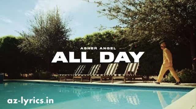 All Day Lyrics | Asher Angel | AZ Lyrics