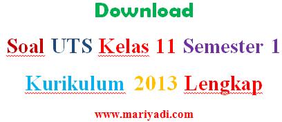 Download Kumpulan Soal UTS Kelas 11 SMA Semester 1 Semua Mapel Lengkap