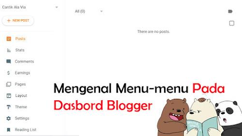 Mengenal Menu-menu Pada Dasbord Blogger