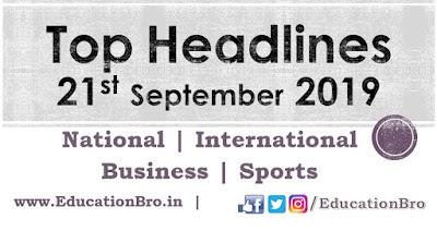 Top Headlines 21st September 2019: EducationBro