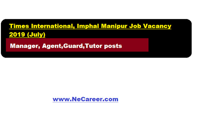 Times International, Imphal Manipur Job Vacancy 2019 (July)