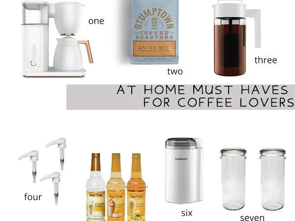 HERE ARE MY MUST HAVES FOR AT HOME COFFEE LOVERS