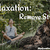 Relaxation: Remove Stress And Dispose Of Negative Emotions.