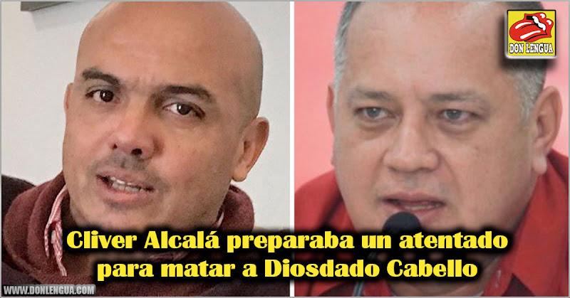Cliver Alcalá preparaba un atentado para matar a Diosdado Cabello