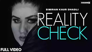 Checkout Simiran Kaur Dhadli New song Reality check lyrics penned and sung by herself.