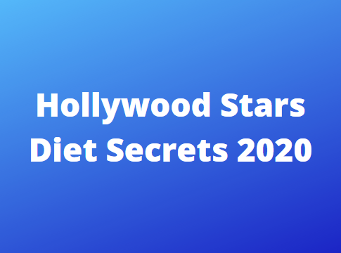 Hollywood star's Diet Secrets of the Stars 2020