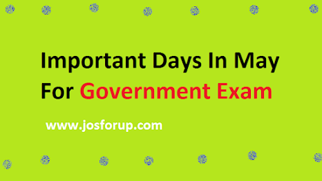 Important Days In May For Government Exam | josforup