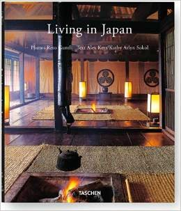 Living In Japan Alex Kerr / Kathy Arlyn Sokol (Author), Angelika Taschen  (Editor), Reto Guntli (Photographer) So Rich And Unique Is Traditional  Japanese ...