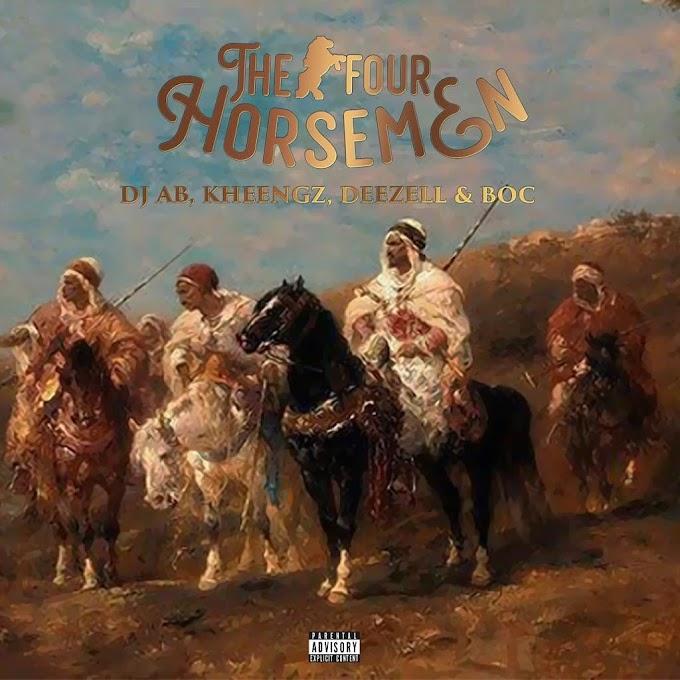THE FOUR HORSEMEN  Ft DJ A.B , KHEENGZ , DEEZELL & B.O.C ( E.P )