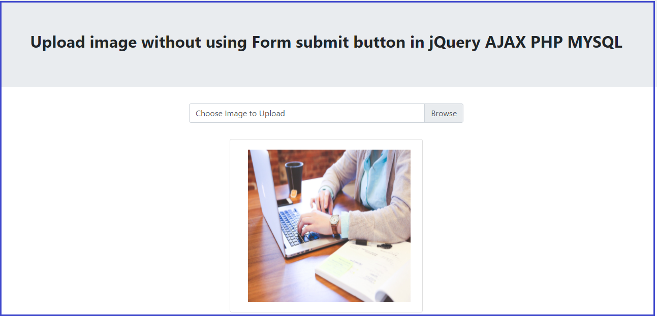 Upload image without using Form submit button in jQuery AJAX PHP MYSQL