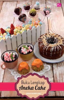 Buku Lengkap Aneka Cake by Diah Nimpuno Pdf