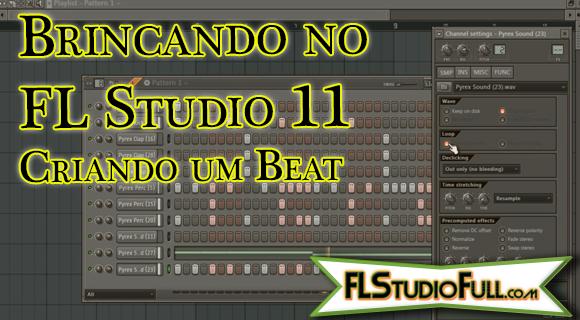 Brincando no FL Studio 11 - Criando um Beat