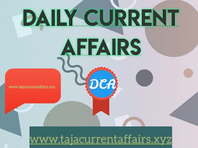 Top Current Affairs of the Day: 22 January 2020 most important current Affairs of the Day l Taja Current Affairs